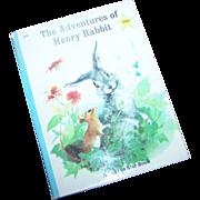 Children's Book The Adventures of Henry Rabbit C. 1967