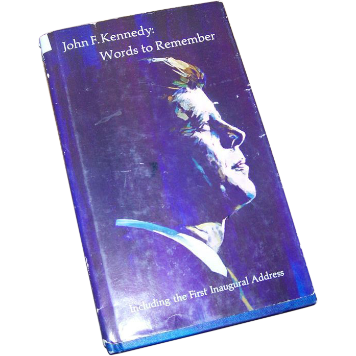 John F. Kennedy : Works To Remember Including the First Inaugural Address