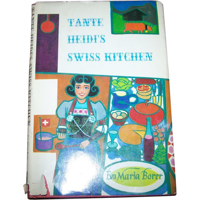 Tante Heidi's Swiss Kitchen Cook Book C. MCMLXV