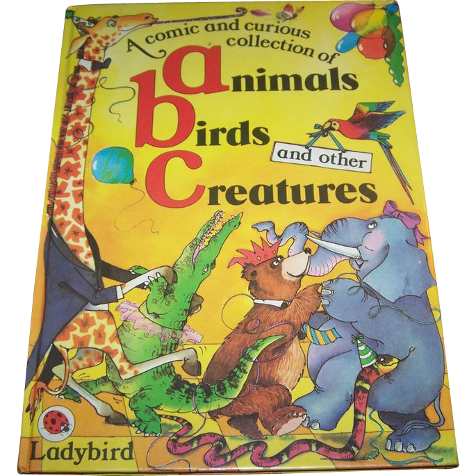 Children's Brightly Illustrated Book A comic and curious collection of animals , birds and other creatures
