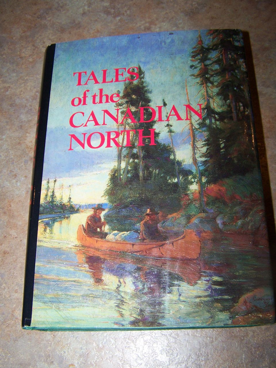 Tales of the Canadian North H.C.  Book