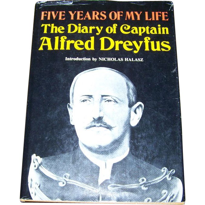 Five Years of my Life The Diary  of Captain Alfred Dreyfus