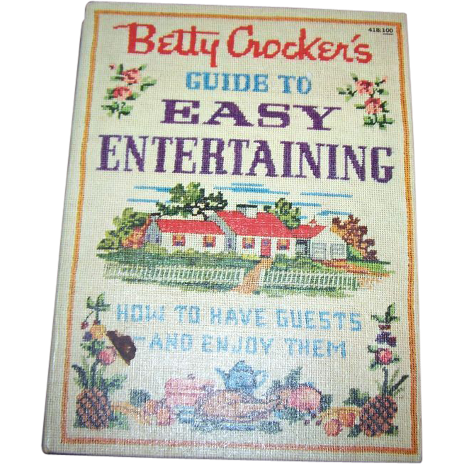 Betty Crocker's Guide to Easy Entertaining & Recipe Cook Book