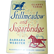 Stillmeadow and Sugarbridge Hard Cover Book Copyright 1953