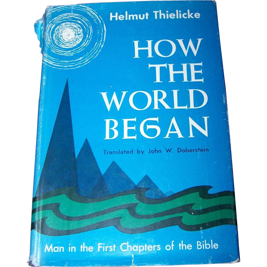 "Hard Cover Book "" How The World Began "" by Helmut Thielicke"
