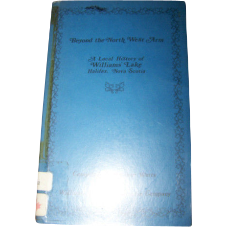 Collectible Vintage Book Beyond The North West Arm History Williams' Lake Halifax N.S.
