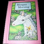 "Children's Collectible Book ""Morgan Morning "" By Stephen Cosgrove"