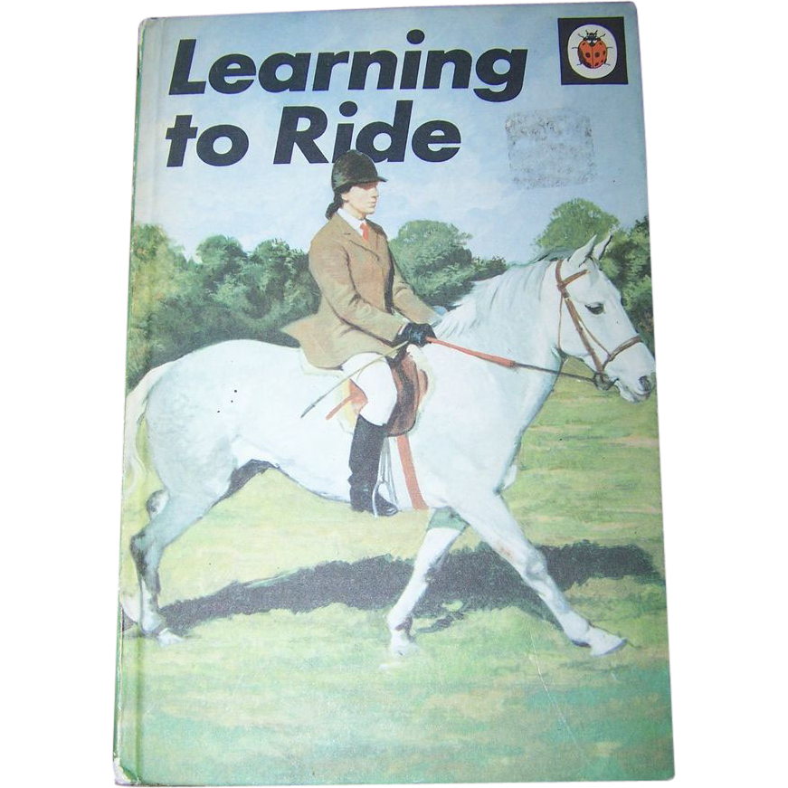 A Charming Little Vintage Children's  Book Titled Learning To Ride Horse Themed