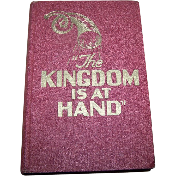 The Kingdom is at Hand Book In Honor of Jehovah and his Messiah
