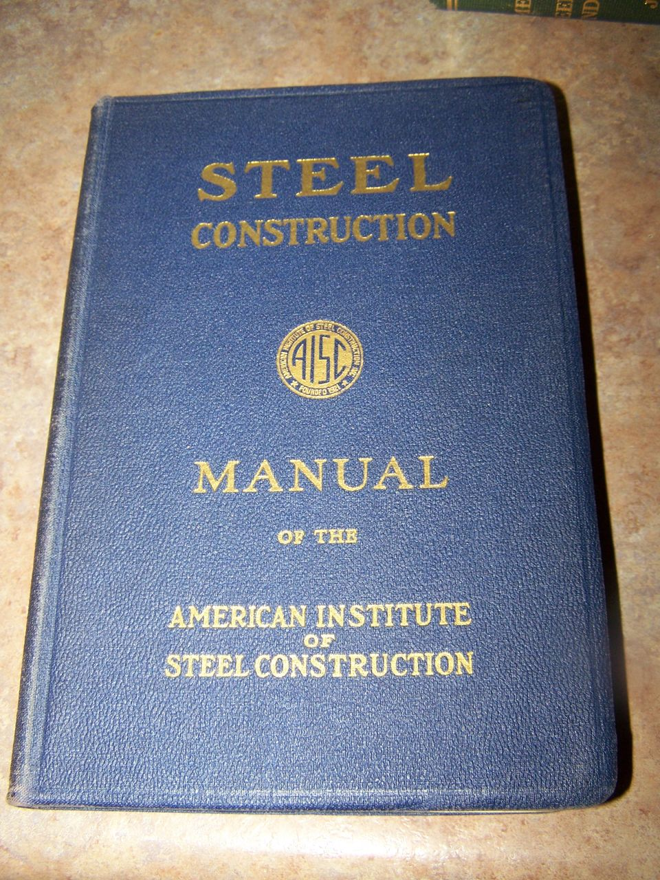 Steel  Construction Manual of The American Institute of Steel Construction  C. 1947