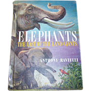 A Vintage Children's Book Elephants The Last Of The Land Giants By Anthony Ravelli