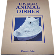 "Reference Collector Book Paperback "" Covered Animal Dishes "" by E. Grist"