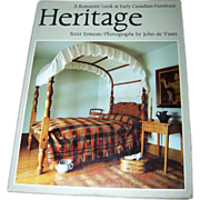 "Hard Cover Over Sized Book "" Heritage "" A Romantic Look at Early Canadian  Furniture Scott Symons"