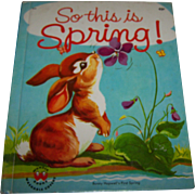 """Children's Vintage Book :  """" So This Is Spring """" Bunny Hopwell's First Spring"""