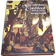 The Sportsman's Cookbook Fish & Game E.M. Walker C. 1978