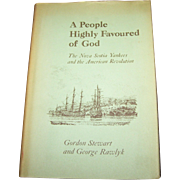 A People Highly Favoured of God The Nova Scotia Yankees and the American Revolution
