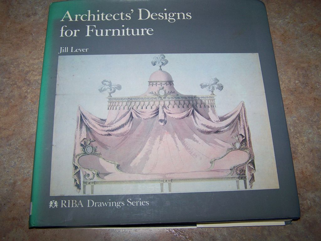 Architects' Designs for Furniture H.C. Book C. 1982 By Jill Lever