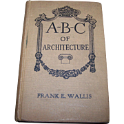 Vintage Hard Cover Book ABC of Architecture Frank E. Wallis