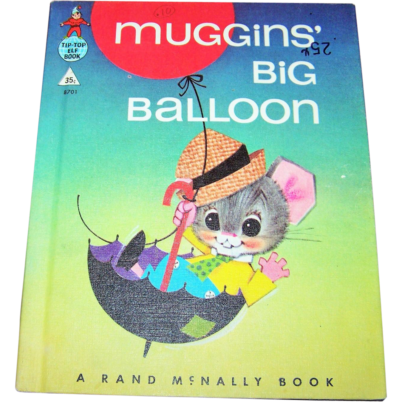 Muggins' Big Balloon By Marjorie Barrows Rand McNallyTip Top Elf Book