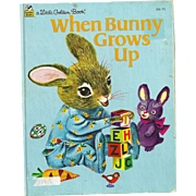"A Little Golden Book "" When Bunny Grows Up "" Formerly The Bunny Book by Patsy Scarry"