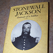 H.C. Book  Titled Stonewall Jackson Portrait Of A Soldier