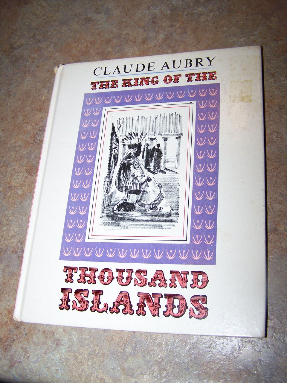 The King Of The Thousand Islands  A canadian Fairy Tale Book
