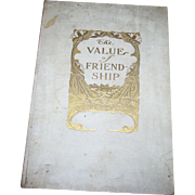 The Value of Freindship H.M. Caldwell Co., Boston MCMIV Unopen  Pages