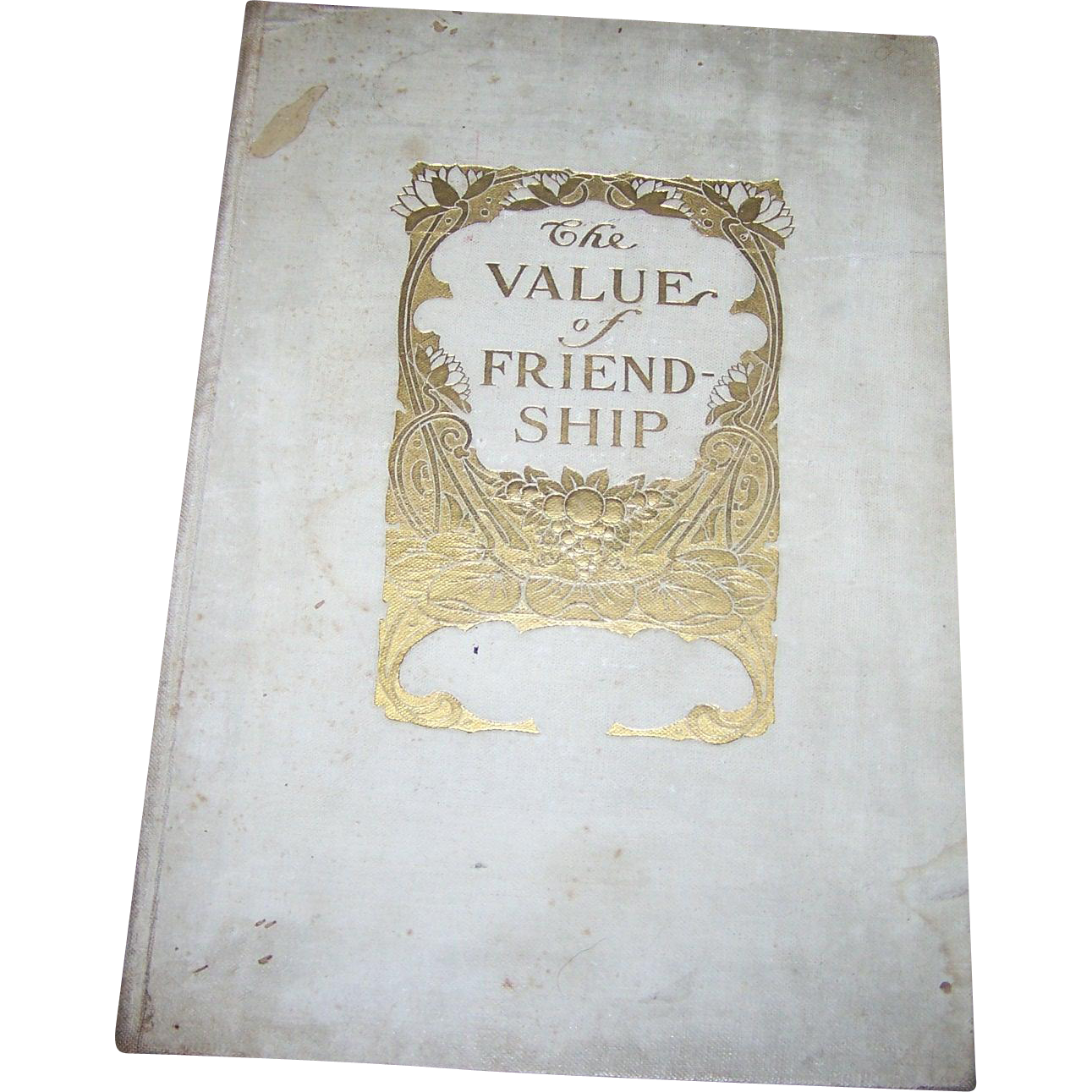 VINTAGE  Book The Value of Freindship H.M. Caldwell Co., Boston MCMIV Unopen  Pages
