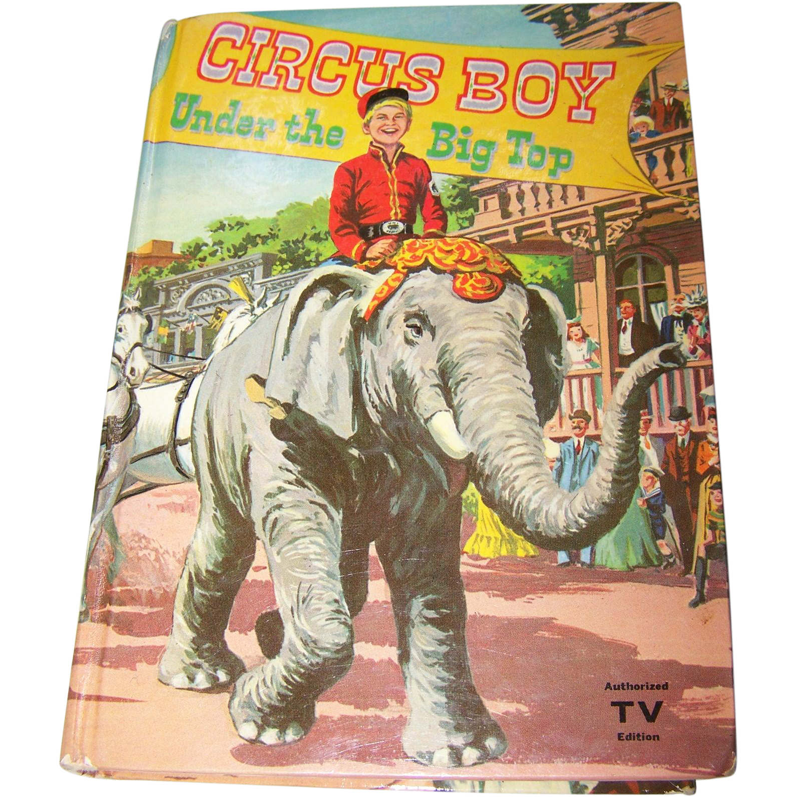 "Children's Book "" Circus Boy Under the Big Top ""  Authorized TV Edition"