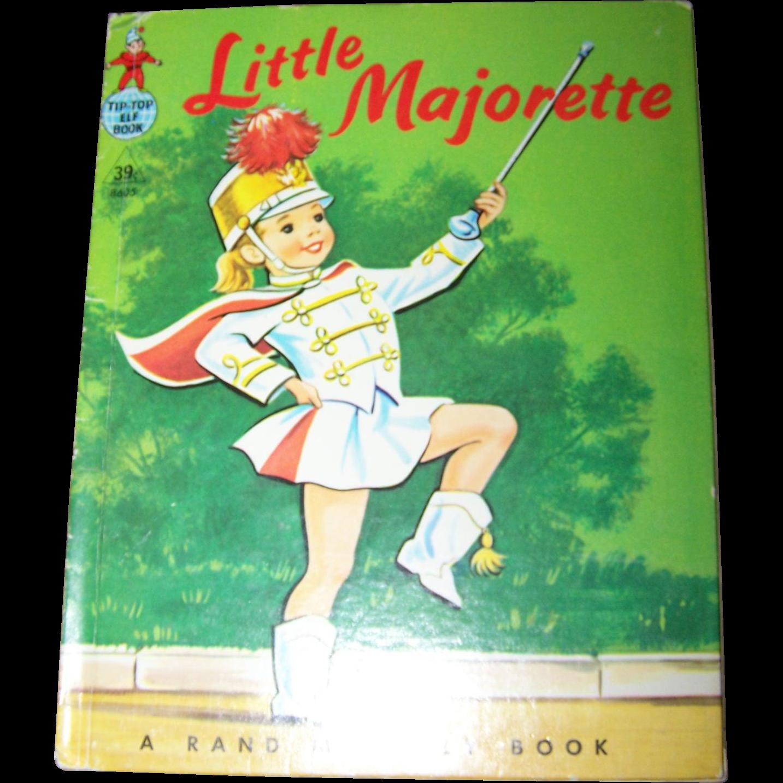 Tip Top Elf Book Little Majorette by Dorothy Grider MCMLIX