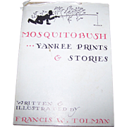 Mosquitobush Yankee Prints & Stories By Francis W. Tolman