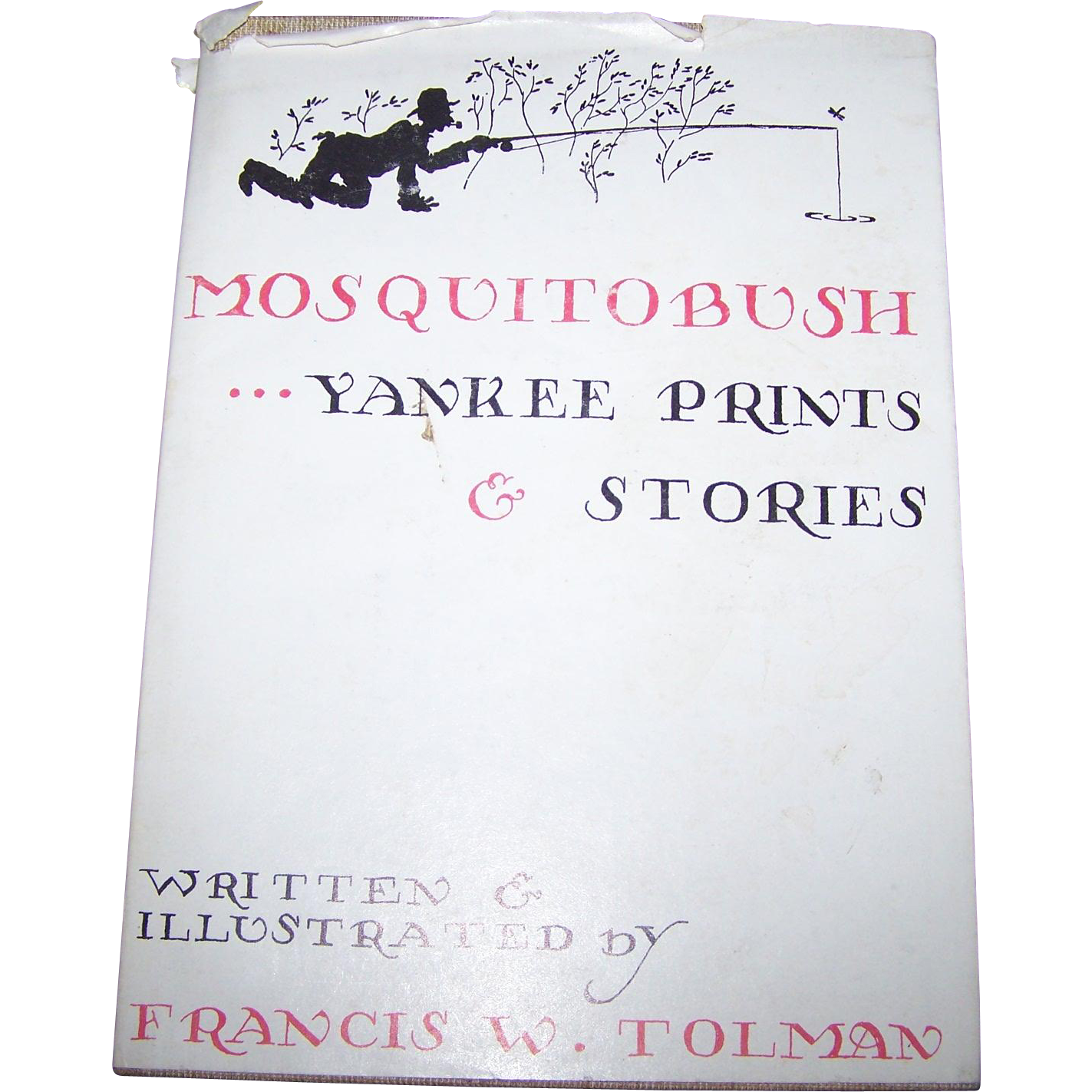 Mosquitobush Yankee Prints & Stories By Francis W. Tolman