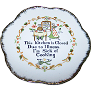 "Humerous  Kitchy  Ceramic Plate ""Kitchen Is Closed Due To Illness I'm Sick Of Cooking"""