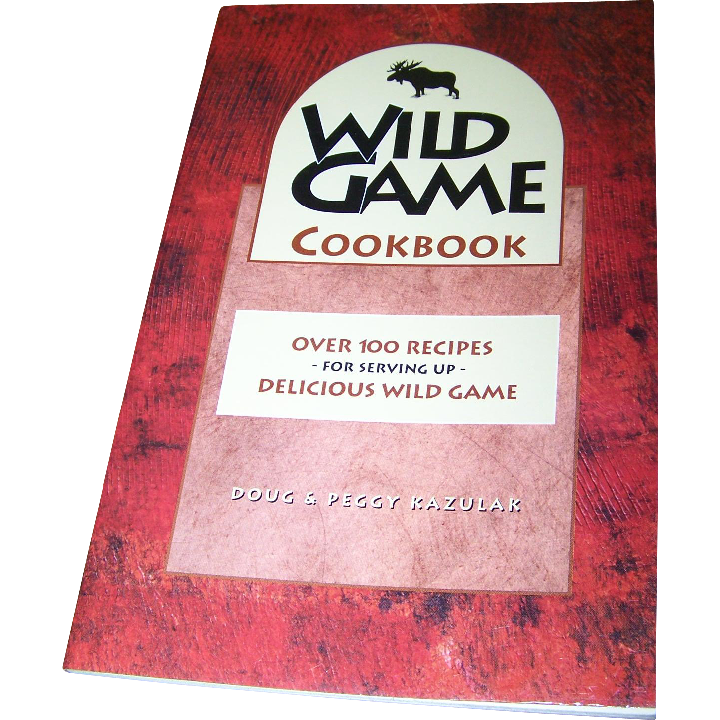 Paperback Wild Game CookBook Over 100 Recipes Lone Pine Publishing