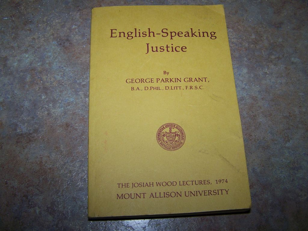 "Soft Cover Book "" English -  Speaking Justice "" By George Parkin Grant"
