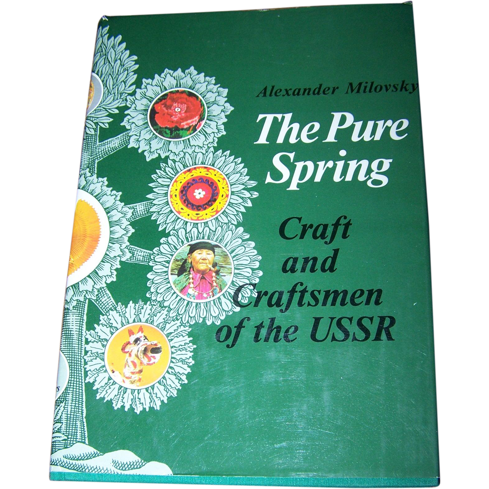 "Hard Cover Book "" The Pure Spring "" Craft and Craftsmen of the USSR"