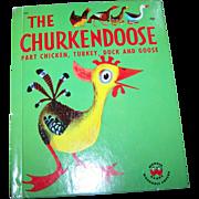"A Charming Vintage Children's Book "" The Churkendoose "" Part Chicken Turkey Duck and Goose"