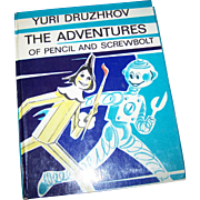 The Adventures of Pencil and Screwbolt A Nearly True Story  Yuri Druzhkov