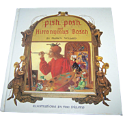 "Hard Cover Over Sized Children's Book "" Pish, Posh, said Hieronymus Bosch "" By Nancy Willard"