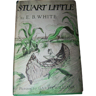 Stuart  Little by E.B. White Copyright 1945 Pictures by Garth Williams