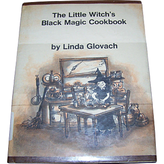 For Your Little Witches  The Little Witch's Black Magic Cookbook by Linda Glovach