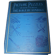 Picture Puzzles Or How To Read The Bible by Symbols First Edition 1899