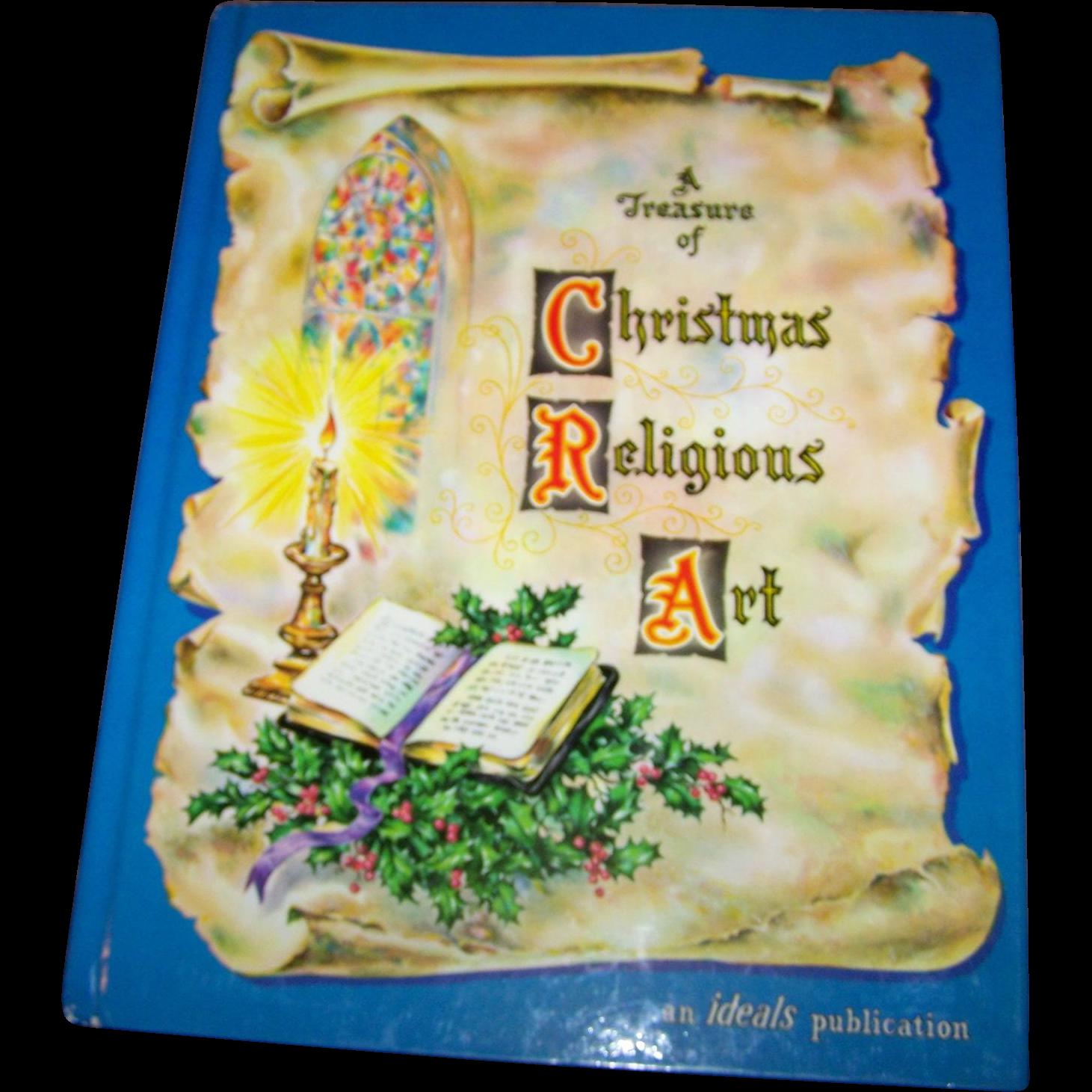 Vintge Hard Cover Book A Treasure of Christmas Religious Art an Ideals Publication