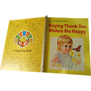 "Sweet Vintage Hard Cover Children's Book "" Saying Thank You Makes Me Happy """