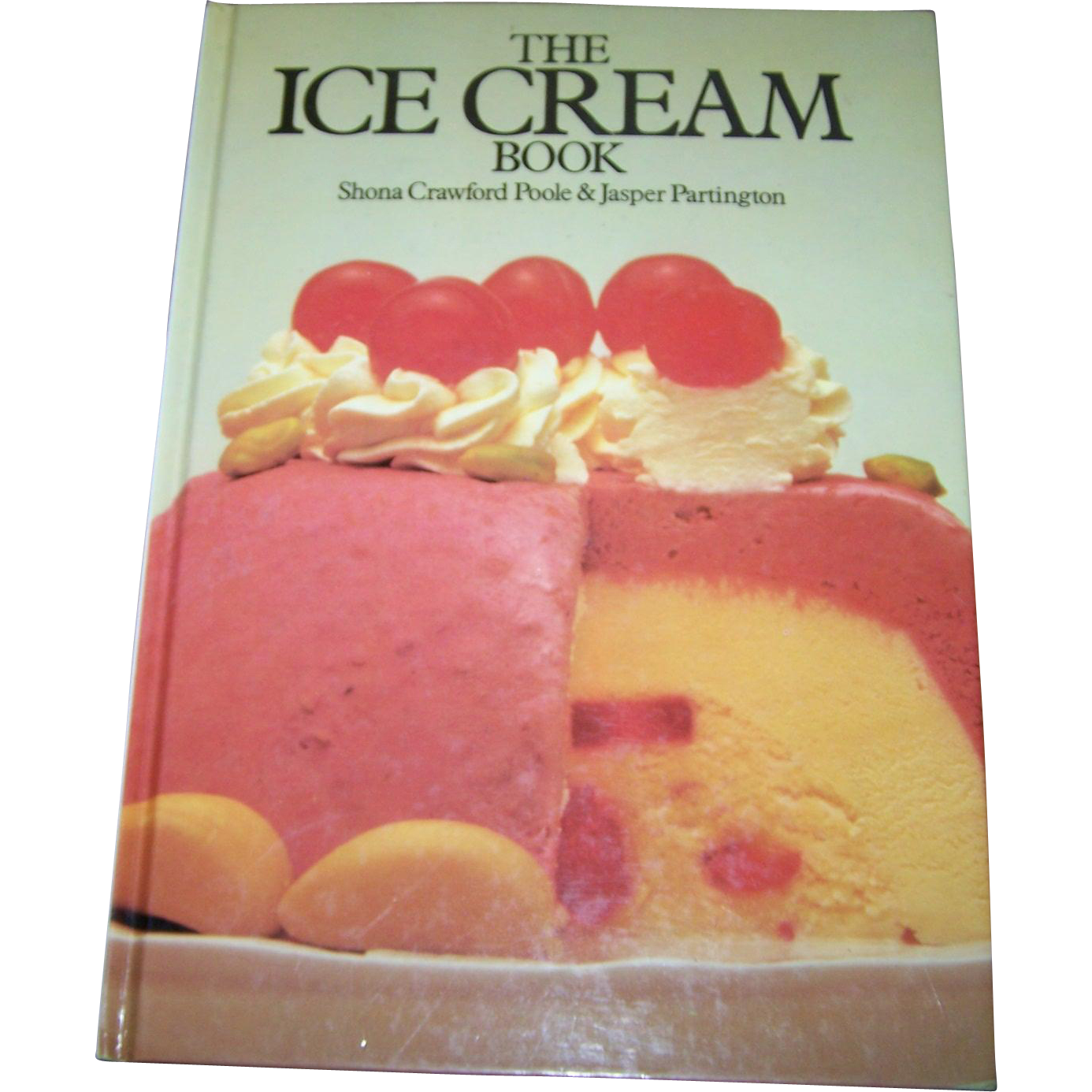 """ The Ice Cream Book "" by Shona Crawford Poole & Jasper Partington Hard Cover C. 1980 Octopus"