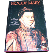 "Hard Cover Book "" Bloody Mary ""  by Carolly Erickson  Mary Tudor First Edition"