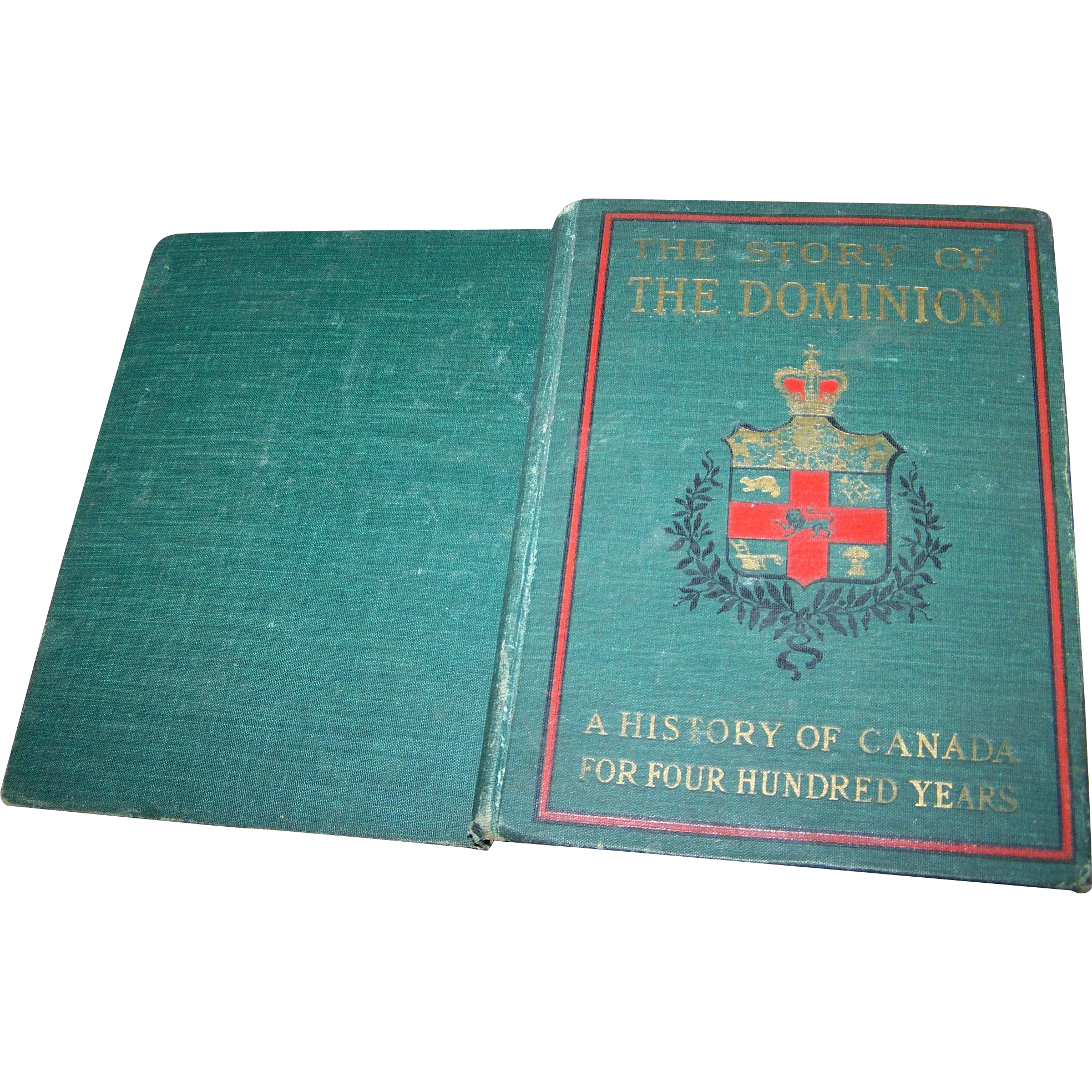 Hard Cover Book The Story Of The Dominion of Canada Illustrated 1901 Hopkins