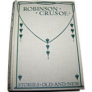 Children's Hard Cover Book Stories Old and New Robinson Crusoe on his Island From the Stories by Daniel Defoe