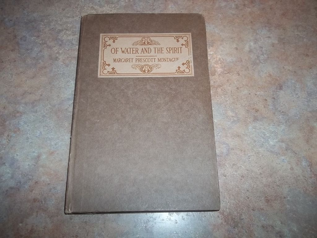 "H.C. Book "" Of Water And The Spirit "" Margaret Prescott Montague C. 1916"