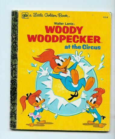 Charming Children's Book Woody Wood Pecker at the Circus Little Golden Book Walter Lantz